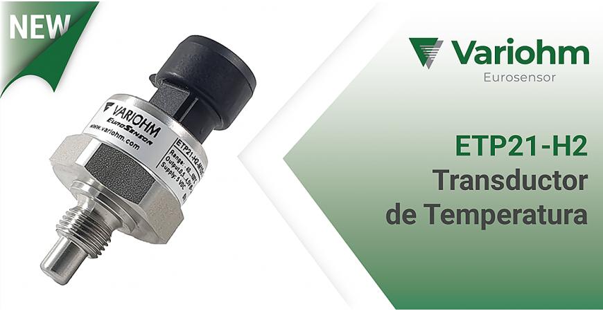 Variohm:  Nuevo Transductor de Temperatura ETP21-H2